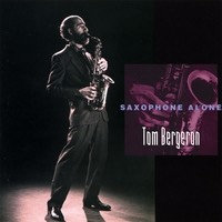 Tom Bergeron | Saxophone Alone